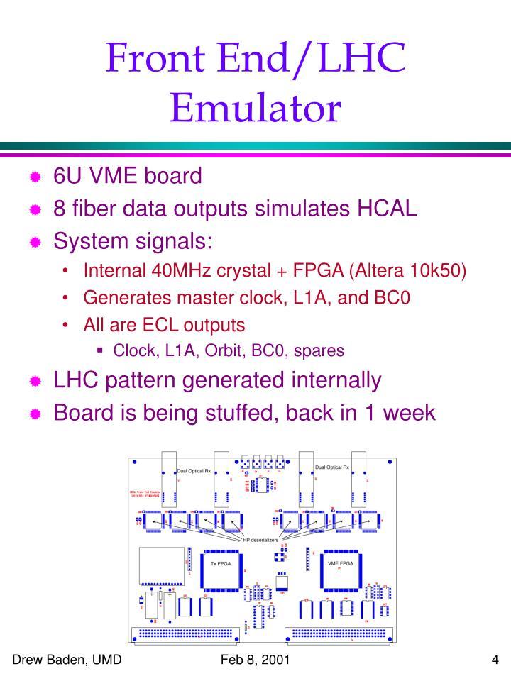 Front End/LHC Emulator