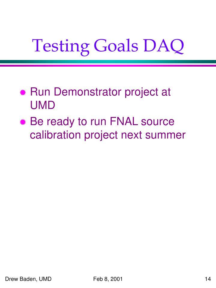 Testing Goals DAQ