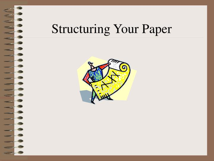 Structuring your paper