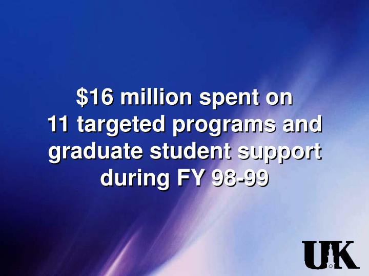$16 million spent on