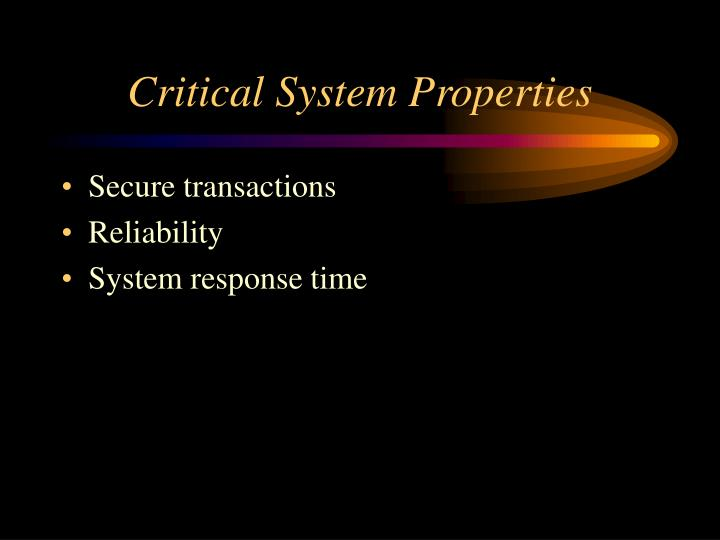 Critical System Properties