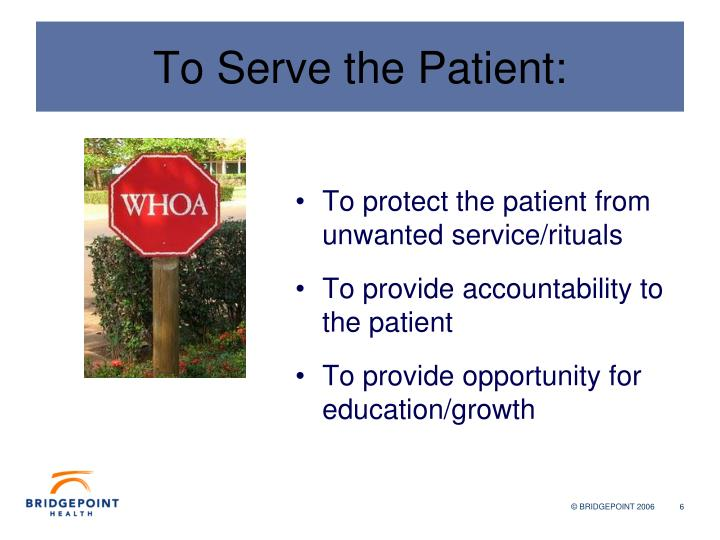 To Serve the Patient: