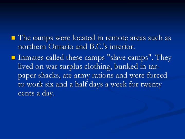 The camps were located in remote areas such as northern Ontario and B.C.'s interior.