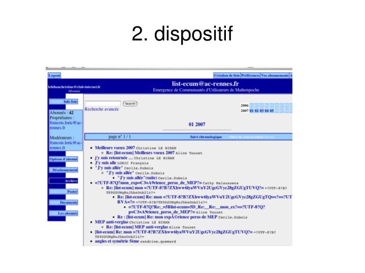 2. dispositif