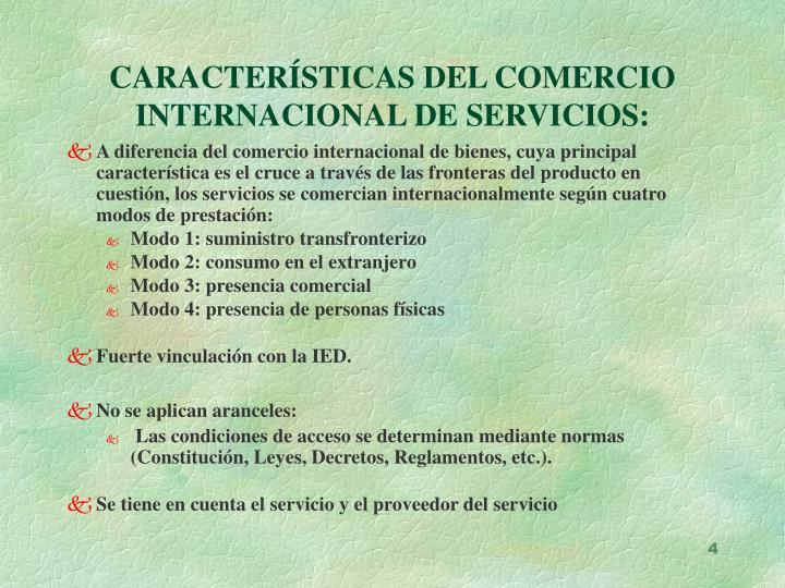 CARACTERÍSTICAS DEL COMERCIO INTERNACIONAL DE SERVICIOS: