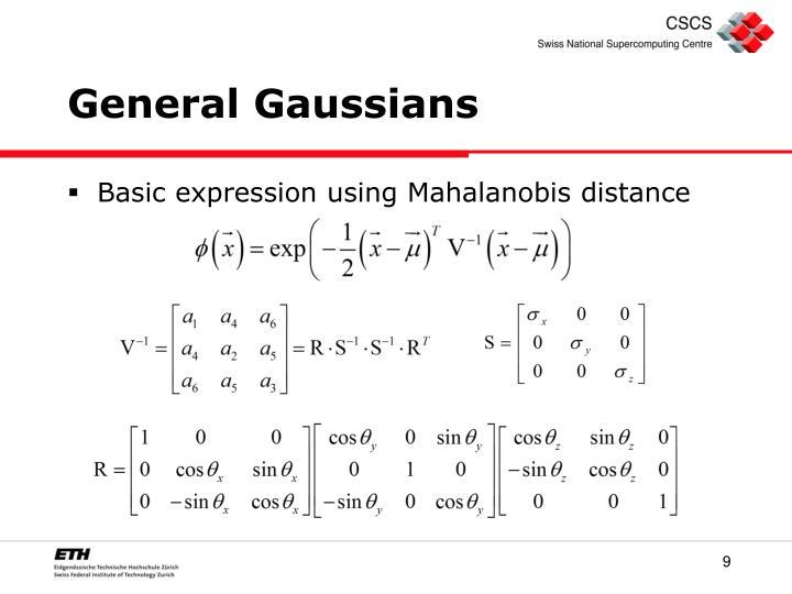 General Gaussians