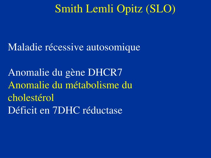 Smith Lemli Opitz (SLO)