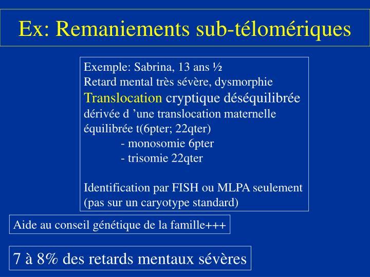 Ex: Remaniements sub-télomériques