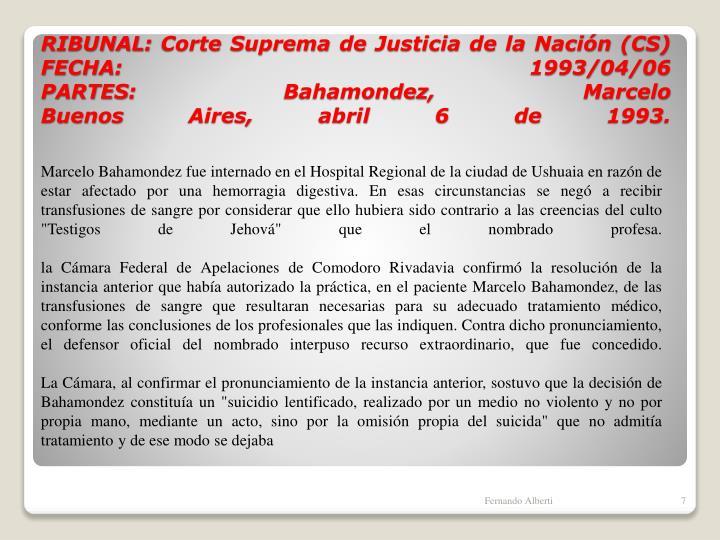 """Marcelo Bahamondez fue internado en el Hospital Regional de la ciudad de Ushuaia en razón de estar afectado por una hemorragia digestiva. En esas circunstancias se negó a recibir transfusiones de sangre por considerar que ello hubiera sido contrario a las creencias del culto """"Testigos de Jehová"""" que el nombrado profesa."""