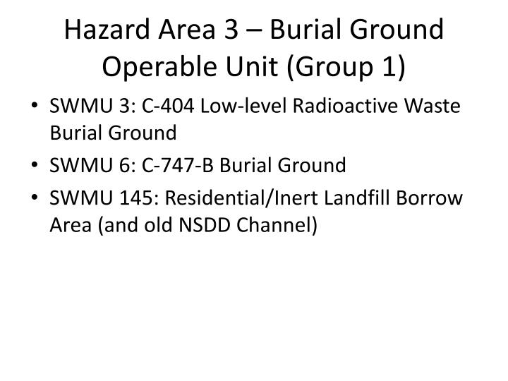 Hazard Area 3 – Burial Ground Operable Unit (Group 1)