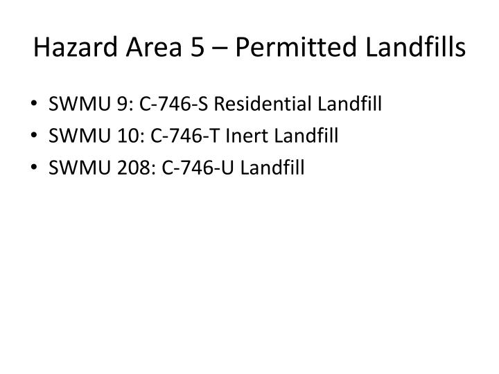 Hazard Area 5 – Permitted Landfills