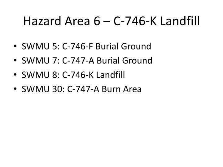 Hazard Area 6 – C-746-K Landfill