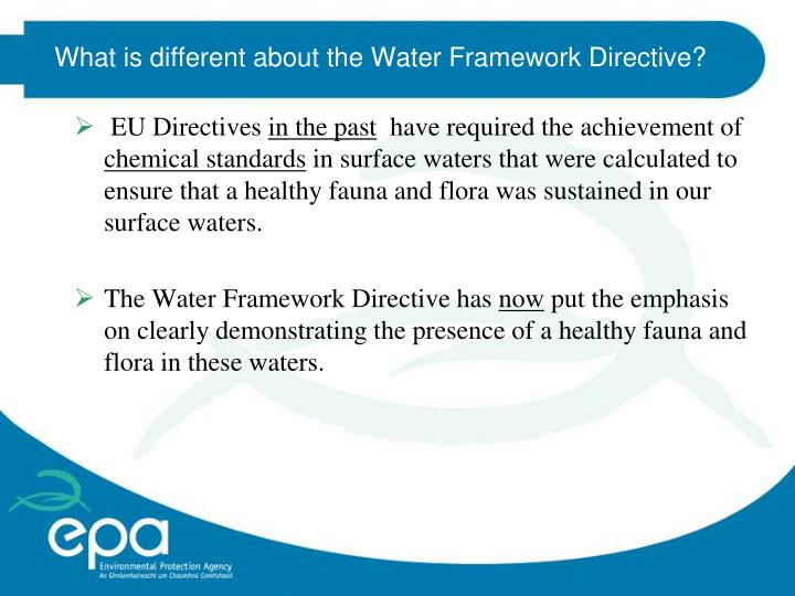 What is different about the Water Framework Directive?