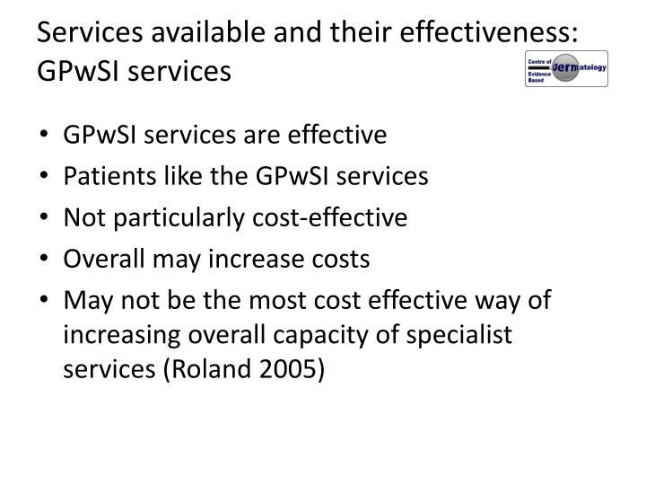 Services available and their effectiveness:
