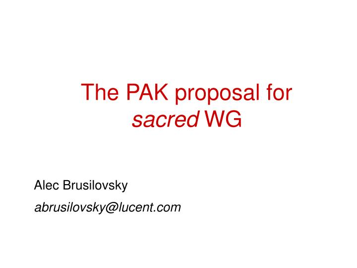 The pak proposal for sacred wg