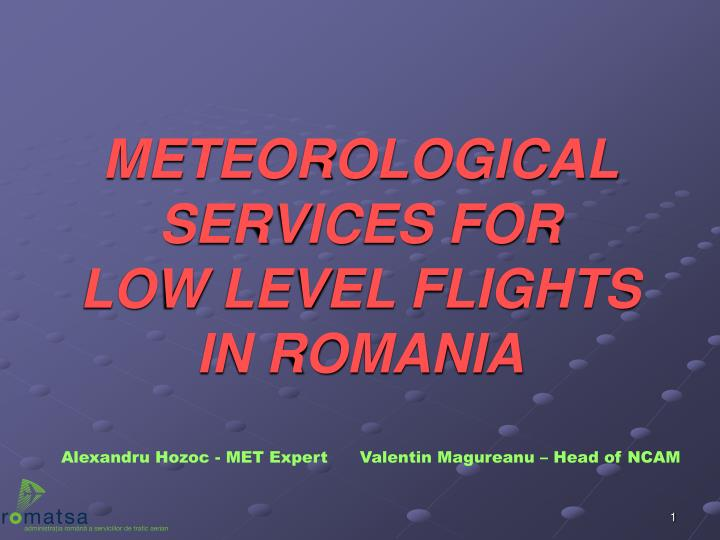 Meteorological services for low level flights in romania