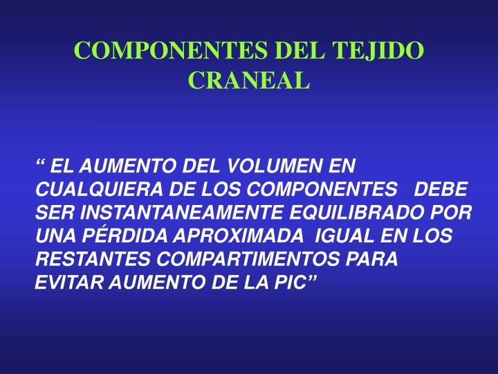 COMPONENTES DEL TEJIDO CRANEAL