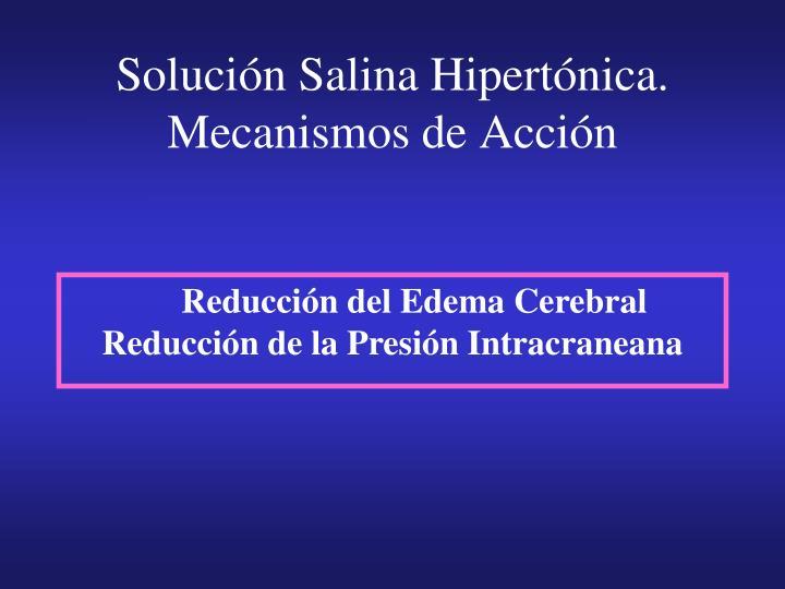 Solución Salina Hipertónica.
