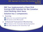 rbc approach to client risk scoring in retail banking