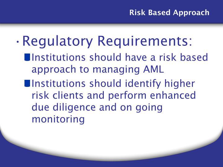 Regulatory Requirements:
