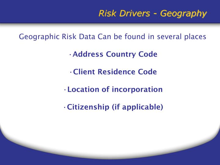 Risk Drivers - Geography