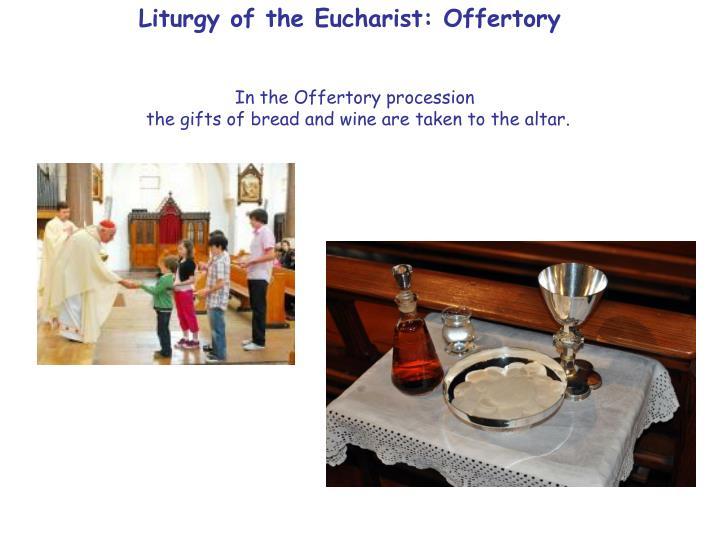 Liturgy of the Eucharist: Offertory