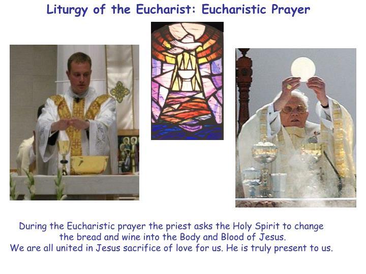 Liturgy of the Eucharist: Eucharistic Prayer