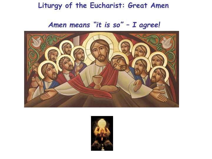 Liturgy of the Eucharist: Great Amen
