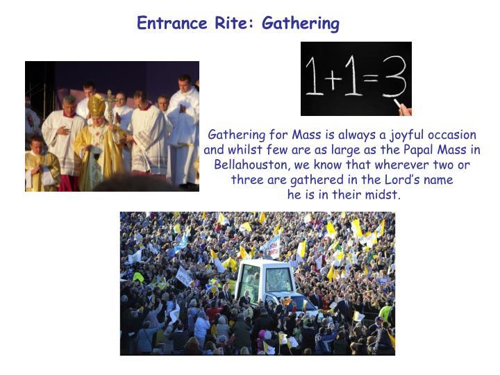 Entrance Rite: Gathering