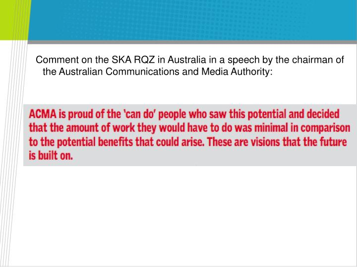 Comment on the SKA RQZ in Australia in a speech by the chairman of the Australian Communications and Media Authority: