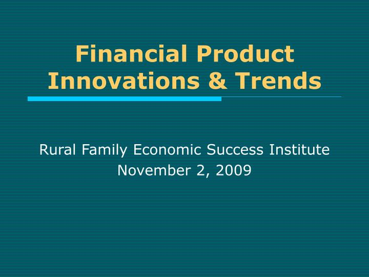 Financial product innovations trends