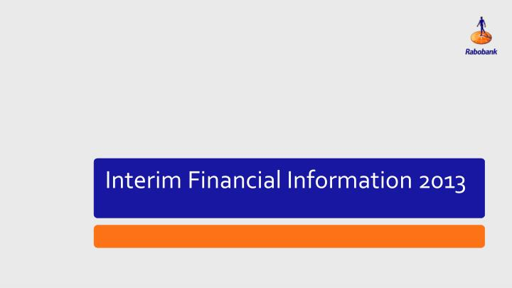 Interim Financial Information 2013