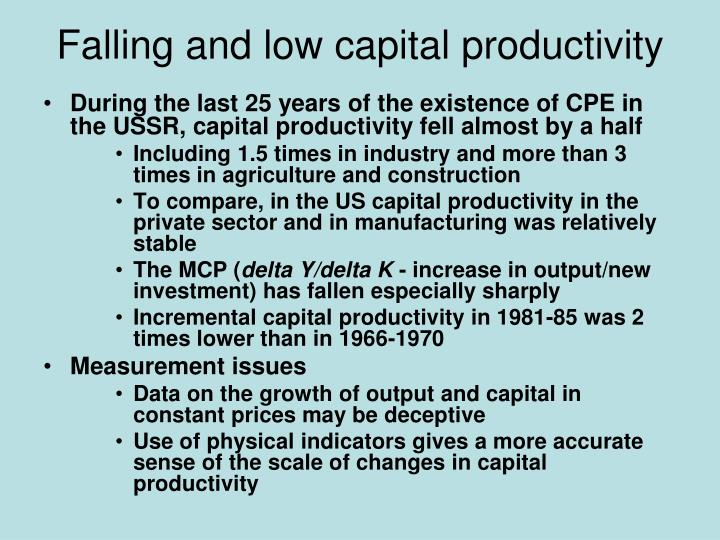 Falling and low capital productivity