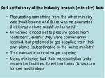 self sufficiency at the industry branch ministry level