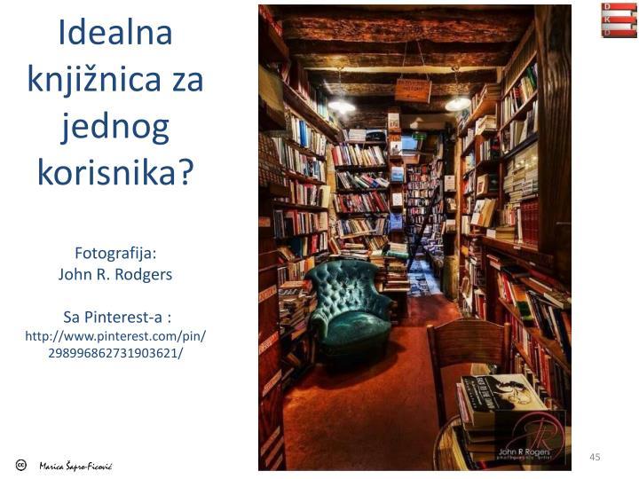 Idealna knjižnica za jednog korisnika?