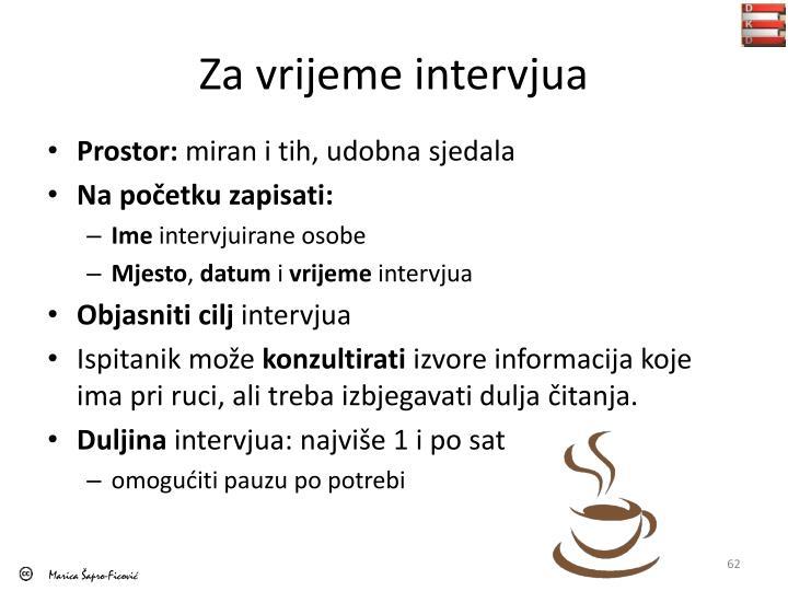 Za vrijeme intervjua