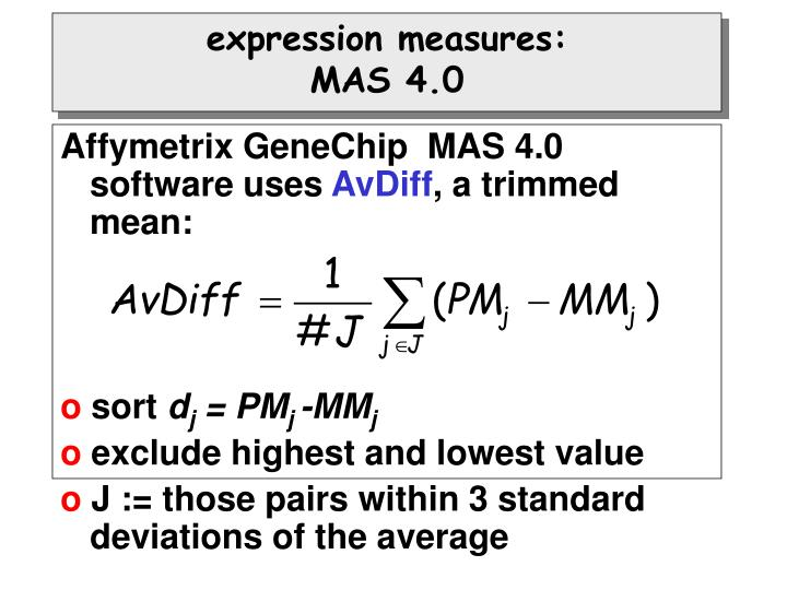 Affymetrix GeneChip  MAS 4.0 software uses