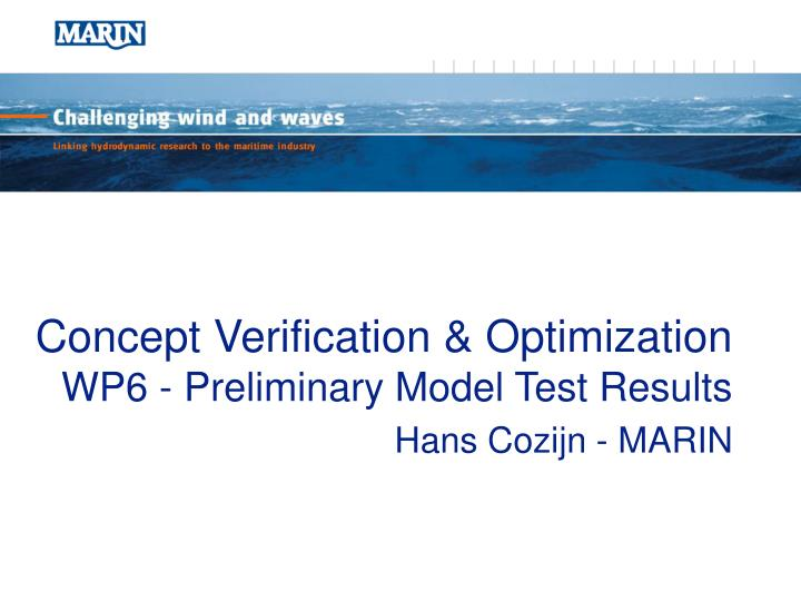 Concept verification optimization wp6 preliminary model test results