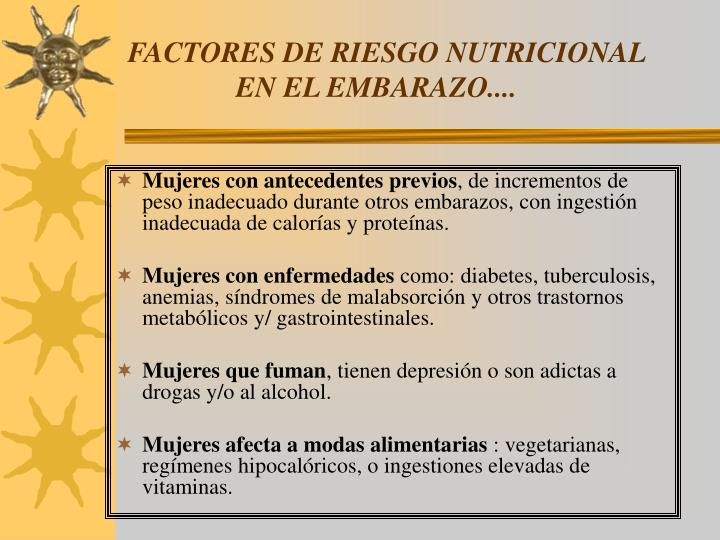 FACTORES DE RIESGO NUTRICIONAL      EN EL EMBARAZO....