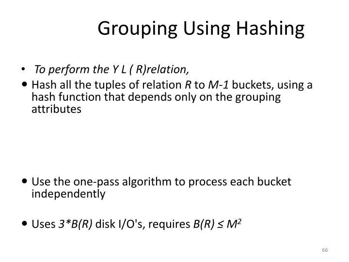 Grouping Using Hashing
