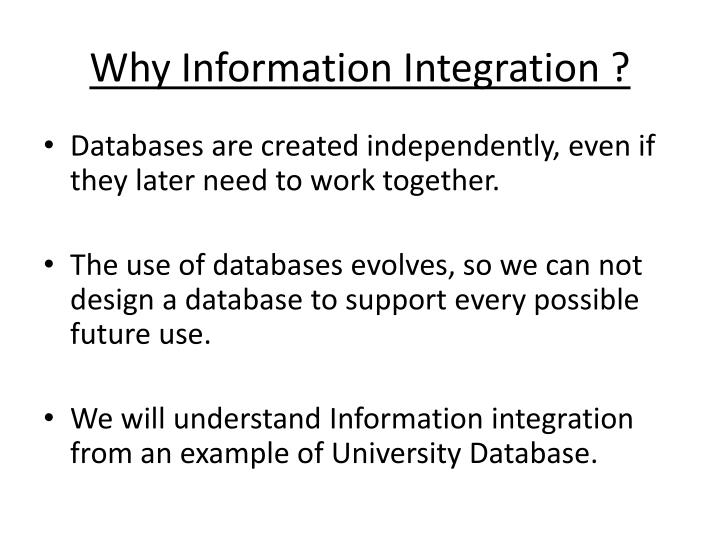 Why Information Integration ?