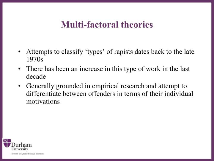 Multi-factoral theories