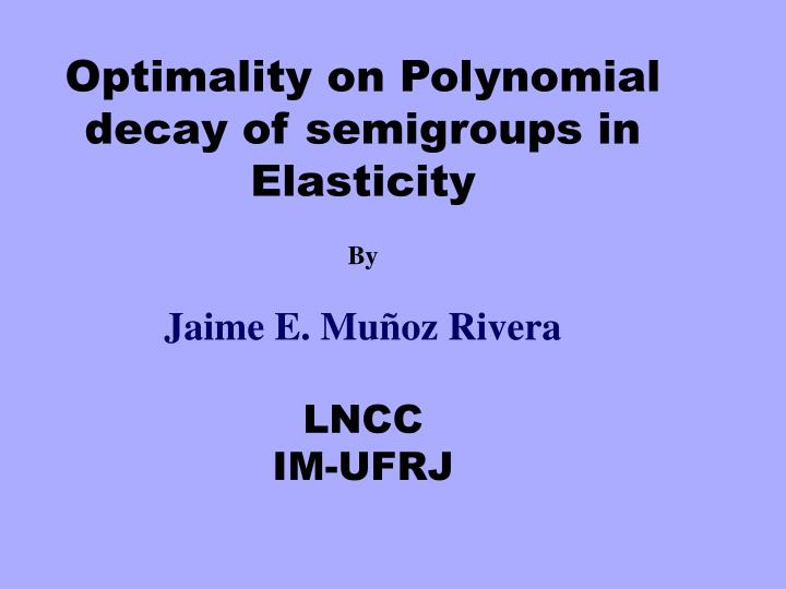 Optimality on Polynomial decay of semigroups in Elasticity