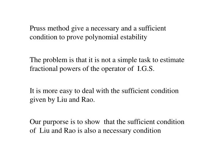 Pruss method give a necessary and a sufficient condition to prove polynomial estability