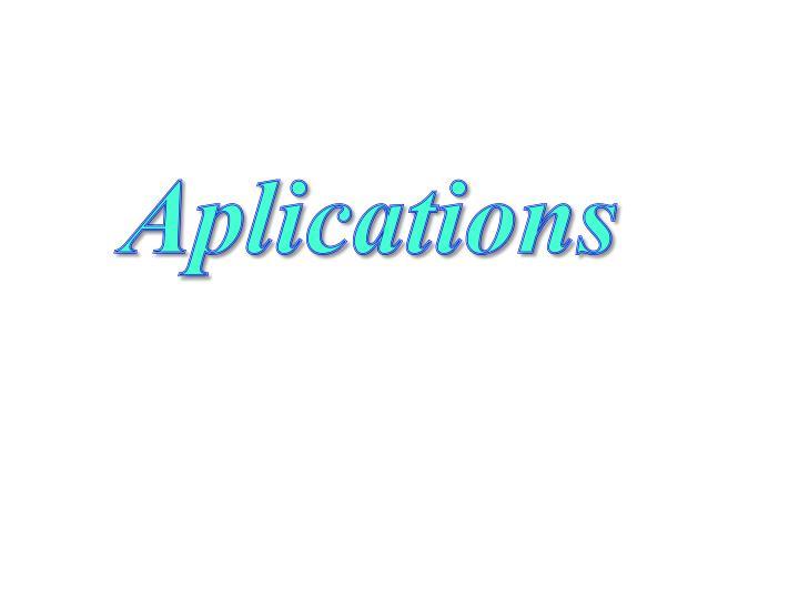 Aplications