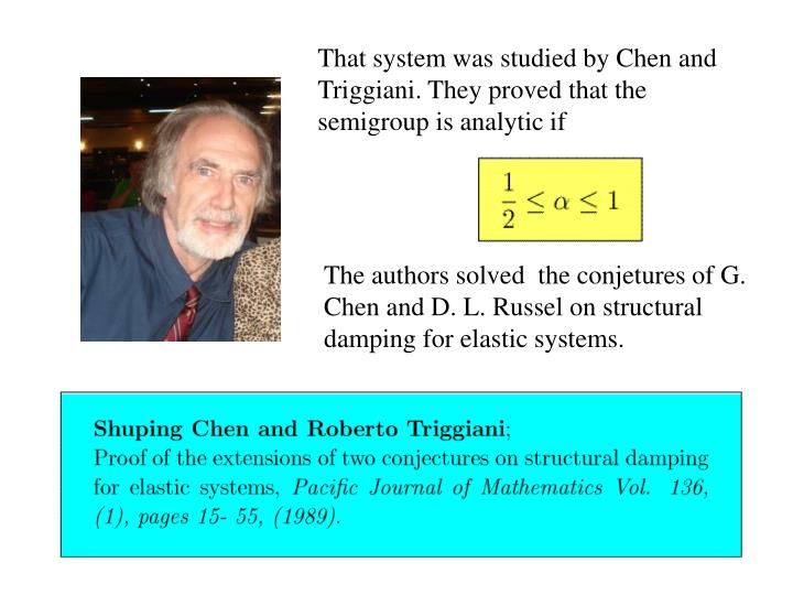 That system was studied by Chen and Triggiani. They