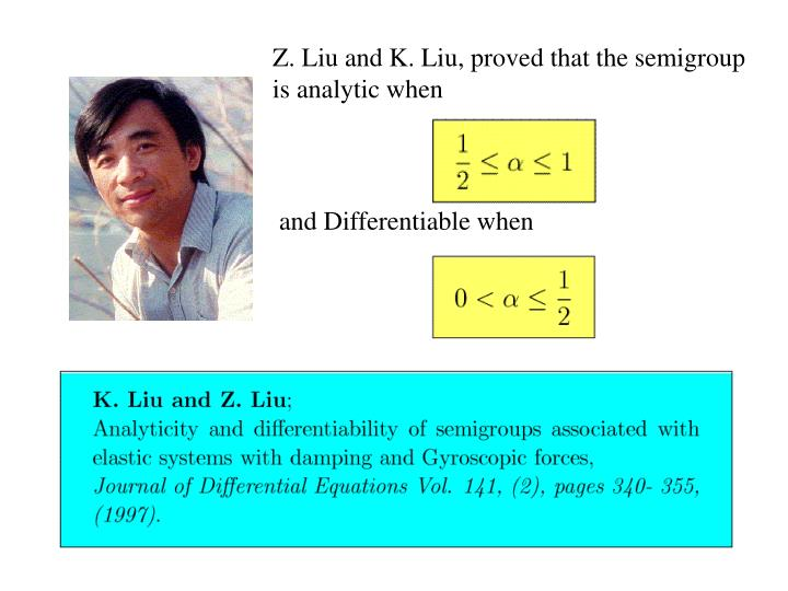 Z. Liu and K. Liu, proved that the semigroup is analytic when