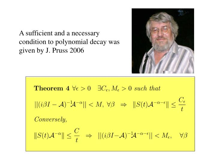 A sufficient and a necessary condition to polynomial decay was given by J. Pruss 2006