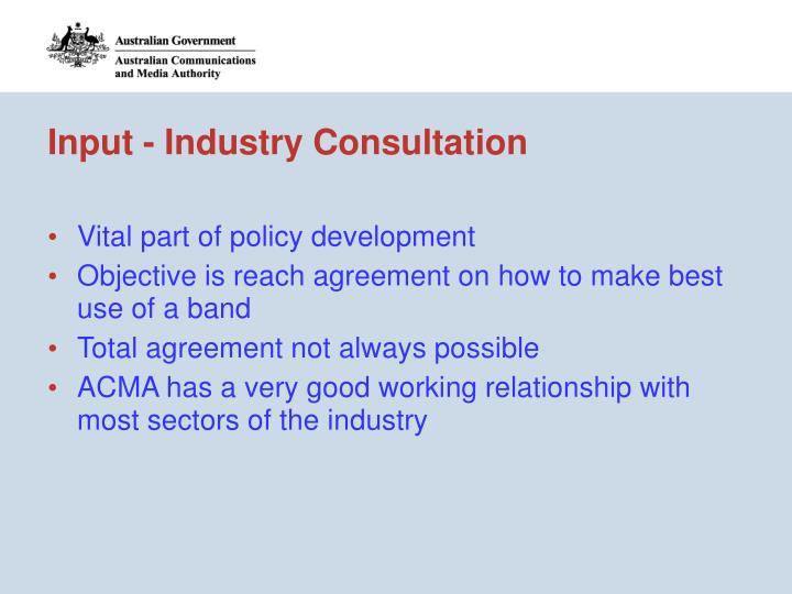 Input - Industry Consultation