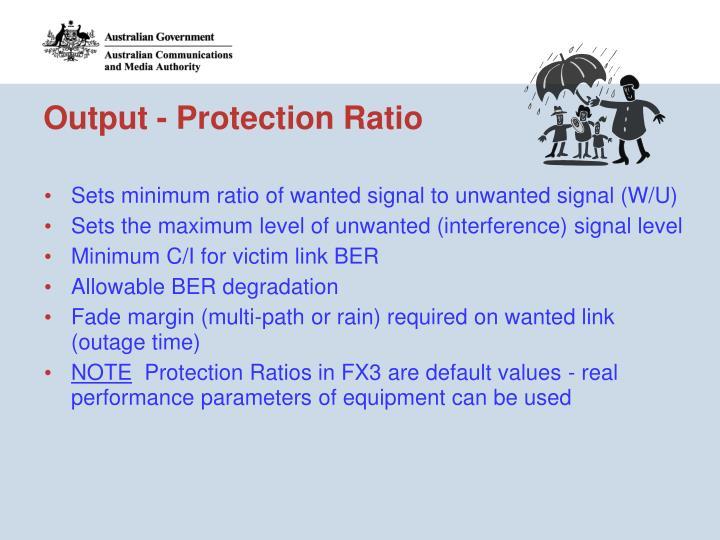 Output - Protection Ratio
